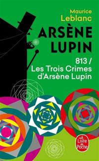 813. Volume 1, Les trois crimes d'Arsène Lupin