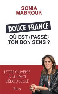 Douce France où est (passé) ton bon sens ?