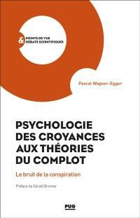 Psychologie des croyances aux théories des complots