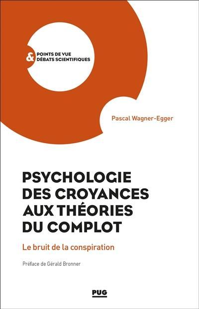 Psychologie des croyances aux théories des complots : le bruit de la conspiration