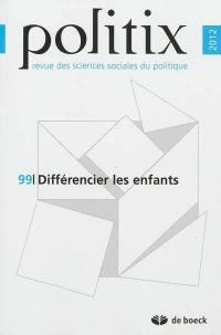 Politix. n° 99, Différencier les enfants