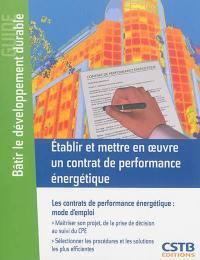 Etablir et mettre en oeuvre un contrat de performance énergétique
