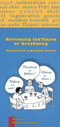 Geriaoueg luc'hajoù ar brezhoneg = Vocabulaire argotique breton