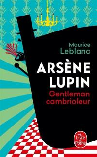 Arsène Lupin, Arsène Lupin, gentleman cambrioleur