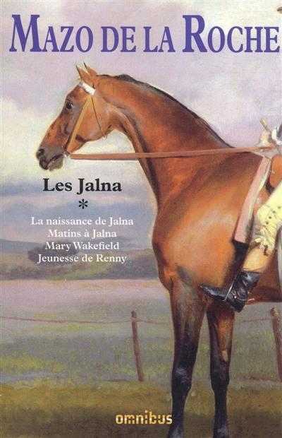 Les Jalna, La naissance de Jalna, Vol. 1