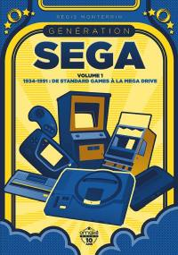 Génération Sega. Volume 1, 1934-1991
