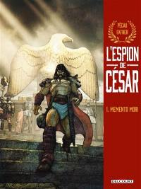 L'espion de César. Volume 1, Memento mori