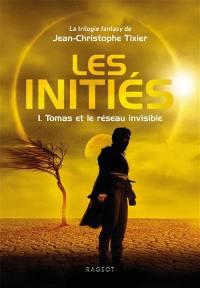 Les initiés. Volume 1, Tomas et le réseau invisible