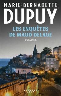 Les enquêtes de Maud Delage. Volume 1,