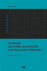 La Shoah racontée aux enfants, une éducation littéraire ?