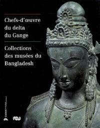 Chefs-d'oeuvre du delta du Gange