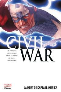 Civil war. Volume 3, La mort de Captain America