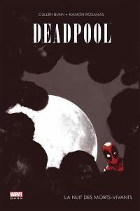 Deadpool, La nuit des morts-vivants