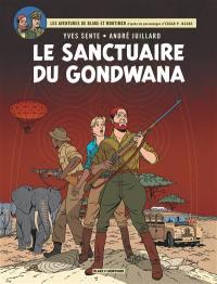 Les aventures de Blake et Mortimer. Volume 18, Le sanctuaire du Gondwana