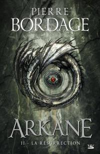 Arkane. Volume 2, La résurrection