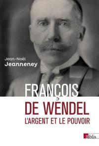 François de Wendel en République