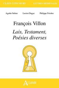 François Villon, Lais, Testament, poésies diverses