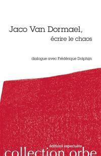 Jaco Van Dormael, écrire le chaos