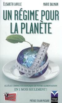 Un régime pour la planète : allégez l'impact écologique de votre alimentation en 1 mois seulement !