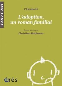 L'adoption, un roman familial