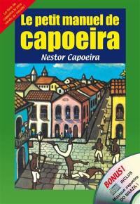 Le petit manuel de capoeira