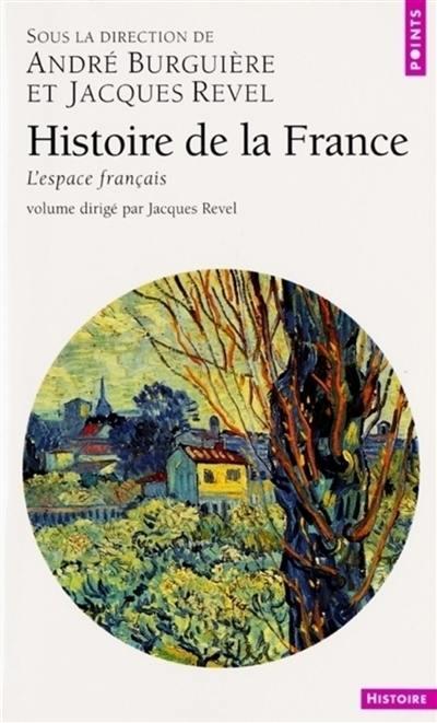 Histoire de la France, L'espace français, Vol. 1
