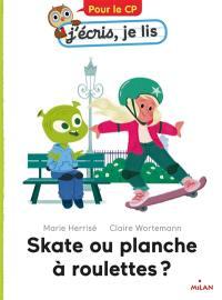 Skate ou planche à roulettes ?