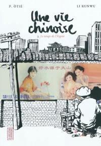 Une vie chinoise. Volume 3, Le temps de l'argent