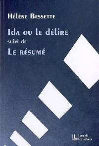 Ida ou Le délire; Suivi de Le résumé