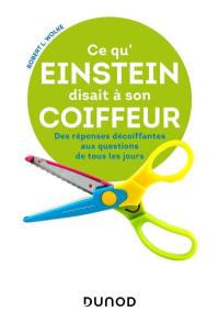 Ce qu'Einstein disait à son coiffeur