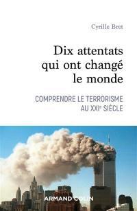 Dix attentats qui ont changé notre monde