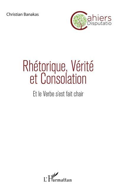 Cahiers Disputatio. n° 7, Rhétorique, vérité et consolation