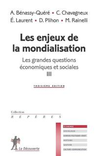 Les grandes questions économiques et sociales. Volume 3, Les enjeux de la mondialisation