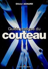 Guide pratique du couteau. Volume 1,