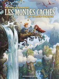Les mondes cachés. Volume 4, La vallée oubliée