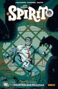 Le Spirit. Volume 4, Meurtres sur pellicule