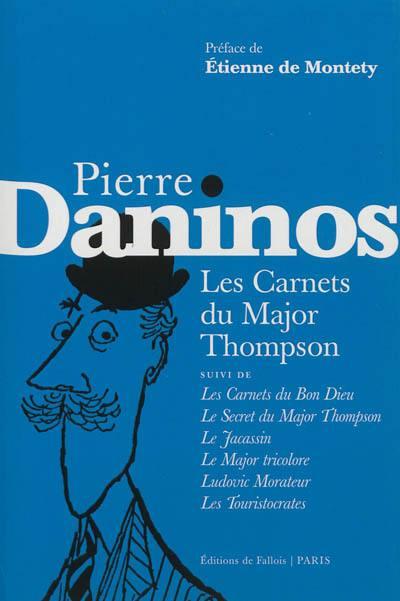 Les carnets du major Thompson; Suivi de Les carnets du Bon Dieu; Le secret du major Thompson