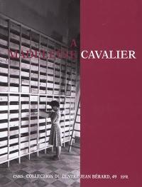 A Madeleine Cavalier
