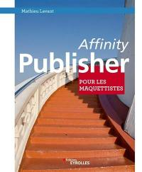 Affinity Publisher pour les maquettistes