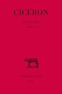 Tusculanes. Volume 1, Livres I-II