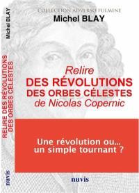 Relire Des révolutions des orbes célestes de Nicolas Copernic