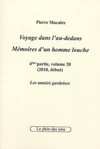 Voyage dans l'au-dedans, mémoires d'un homme louche. Volume 4-20, 2018
