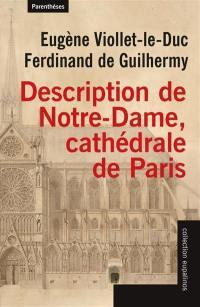 Description de Notre-Dame, cathédrale de Paris. Suivi de Projet de restauration de Notre-Dame de Paris