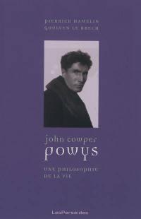 John Cowper Powys : une philosophie de la vie