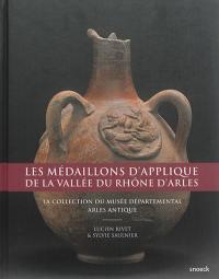 Les médaillons d'applique de la vallée du Rhône d'Arles