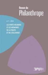 Revue du philanthrope. n° 7, Les ports négriers et les mémoires de la traite et de l'esclavage