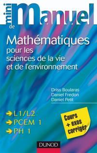 Mini-manuel de mathématiques pour les sciences de la vie et de l'environnement L1-L2, PCEM 1, PH 1