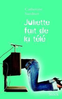 Juliette fait de la télé