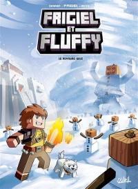 Frigiel et Fluffy. Volume 4, Le royaume gelé