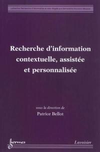 Recherche d'information contextuelle, assistée et personnalisée
